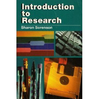 Introduction to Research Sharon Sorenson 9781567650334 Books