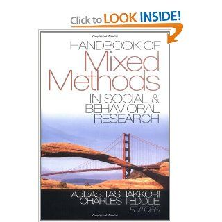 Handbook of Mixed Methods in Social & Behavioral Research: Abbas Tashakkori, Charles Teddlie: 9780761920731: Books