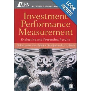 Investment Performance Measurement Evaluating and Presenting Results Philip Lawton CIPM, Todd Jankowski CFA 9780470395028 Books