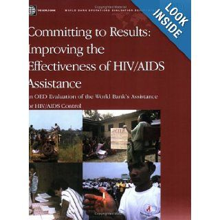 Committing to Results: Improving the Effectiveness of HIV/AIDS Assistance (Independent Evaluation Group Studies): Martha Ainsworth, Denise A. Vaillancourt, Judith Hahn Gaubatz: 9780821363881: Books
