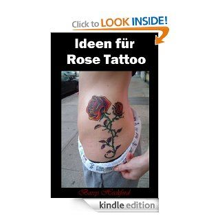 Ideen f�r Rose Tattoo (German Edition) eBook: Barry Heckford: Kindle Store