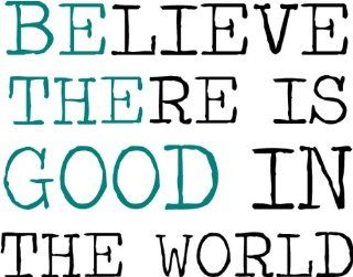 Believe There Is Good In The World BE THE GOOD Teal Print wall saying vinyl lettering art decal quote sticker home decal   Wall Decor Stickers