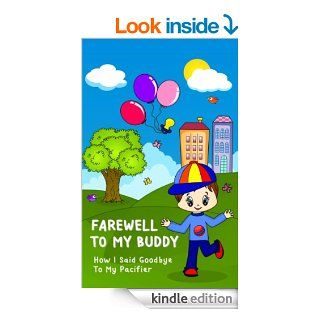 Farewell to my Buddy   How I said goodbye to my pacifier   Kindle edition by Inbar Lavi. Literature & Fiction Kindle eBooks @ .