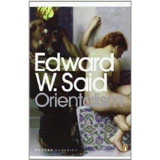 Orientalism (Modern Classics (Penguin)): Edward W. Said: 9780141187426: Books