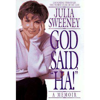 """God Said, """"Ha!"""": Julia Sweeney: 9780553106473: Books"""