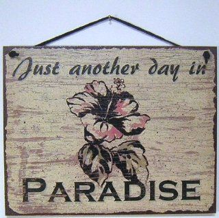 "Vintage Style Sign with Flower Saying, ""Just another day in PARADISE"" Decorative Fun Universal Household Signs from Egbert's Treasures"