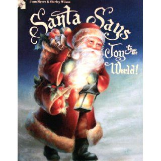 Santa Says Joy to the World: Jean Myers & Shirley Wilson: Books