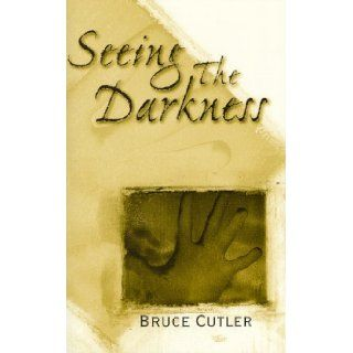 Seeing the Darkness Naples, 1943 1945 Bruce Cutler 9781886157163 Books