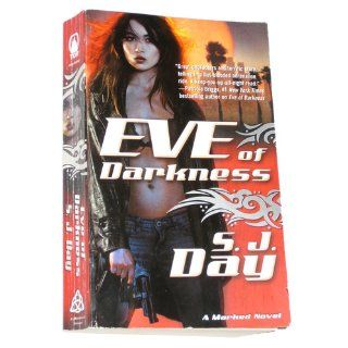 Eve of Darkness (Marked, Book 1) S.J. Day 9780765360410 Books
