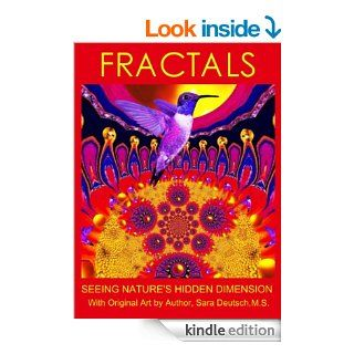 Fractals  Seeing Nature's Hidden Dimension eBook: Sara Deutsch: Kindle Store