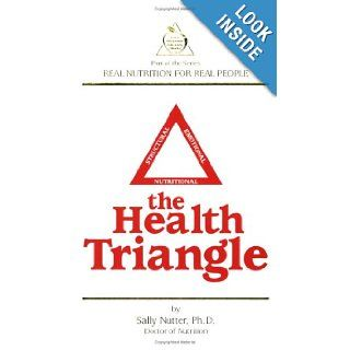 The Health Triangle: Sally Nutter: 9780974876009: Books