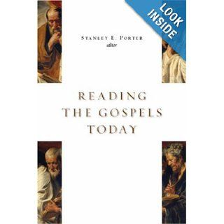 Reading the Gospels Today (McMaster New Testament Studies): Stanley E. Porter: 9780802805171: Books