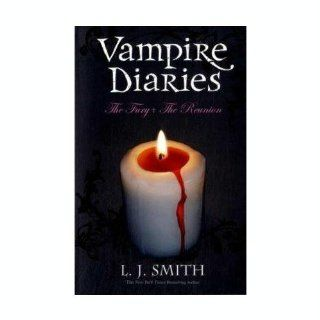 The Fury and Dark Reunion (The Vampire Diaries): L. J. Smith: 9780061140983: Books