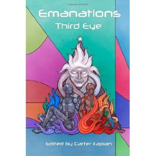 Emanations: Third Eye: Carter Kaplan: 9781491257081: Books