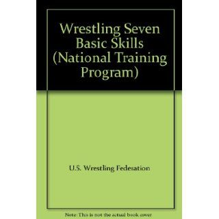 Wrestling Seven Basic Skills (National Training Program): Books