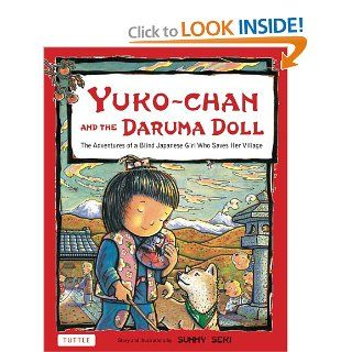 Yuko chan and the Daruma Doll: The Adventures of a Blind Japanese Girl Who Saves Her Village: Sunny Seki: 9784805311875: Books