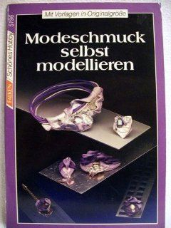 Modeschmuck selbst modellieren. ( Sch�nes Hobby).: Kerstin Eichler: Bücher