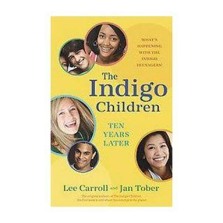 The Indigo Children Ten Years Later (Paperback)