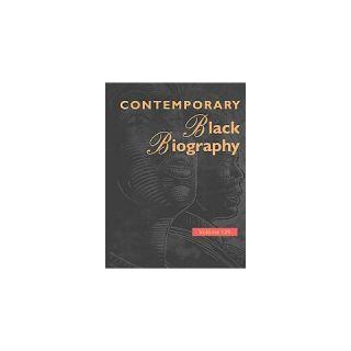 Contemporary Black Biography ( CONTEMPORARY BLACK BIOGRAPHY