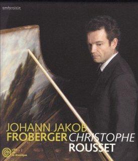 Johann Jacob Froberger   Froberger: Harpsichord Suites Nos 2, 7, 8, 9