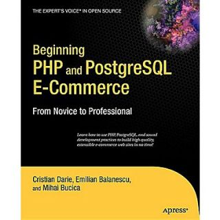 Beginning PHP and PostgreSQL E Commerce: From Novice to Professional