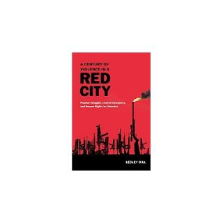 Century of Violence in a Red City (Hardcover)