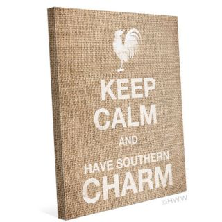 Keep Calm And Have Southern Charm Textual Art on Canvas