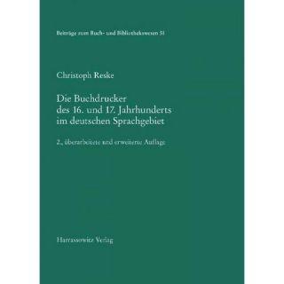 Die Buchdrucker Des 16. Und 17. Jahrhund ( Beitrage Zum Buch  Und
