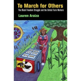 To March for Others: The Black Freedom Struggle and the United Farm Workers