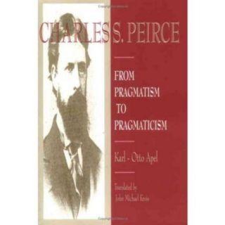 Charles S. Pierce: The Essential Writings