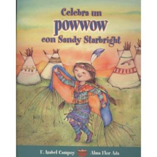 Celebra Un Powwow Con Sandy Starbright / Celebrate a Powwow With Sandy Starbright
