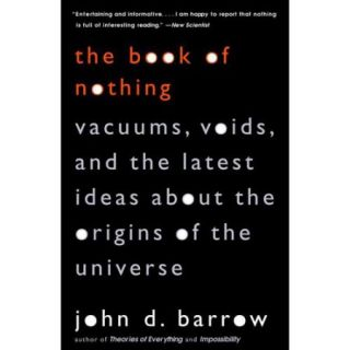 The Book of Nothing Vacuums, Voids, and the Latest Ideas About the Origins of the Universe