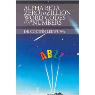Alpha Beta Zero to Zillion Word Codes for Numbers