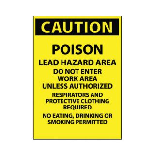 National Marker X 11'' Yellow And Black Paper Caution Sign Caution Poison Lead Hazard Area Do Not Enter Work Area Unless Authorized Respirator Masks And Protective Clothing Required No Eating, Drinkin