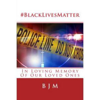 Blacklivesmatter: In Loving Memory of Our Loved Ones